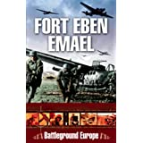 Fort Eben Emael 1940 (Battleground Europe)by Tim Saunders