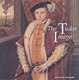 The Tudor Image (1854371592) by Maurice Howard