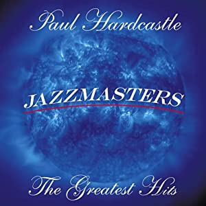 Paul Hardcastle - Paul Hardcastle - Jazzmasters: The Greatest Hits