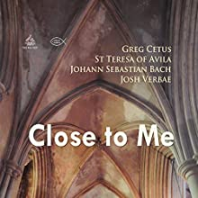 Close to Me Discours Auteur(s) : Johann Sebastian Bach,  St Teresa of Avila, Greg Cetus Narrateur(s) : Josh Verbae
