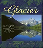 Glacier Wild and Beautiful
