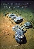 echange, troc Franck Goddio, Monique Crick, Peter Lam, Stacey Pierson, Rosemary Scott - Tresor de Porcelaines: L'etrange Voyage de la Jonque Lena