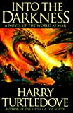 Into the Darkness (World at War, Book 1) (0312868952) by Turtledove, Harry