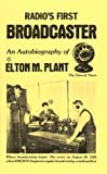 Radio's First Broadcaster (0913611034) by Elton M. Plant
