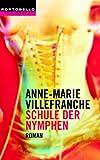 Schule der Nymphen - Roman - Anne-Marie Villefranche