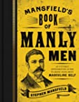 Mansfield's Book of Manly Men: An Utt...