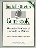 img - for Football Officials Guidebook Mechanics For Crews of Four & Five Officials book / textbook / text book