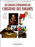 echange, troc Nadeije Laneyrie-Dagen - Les Grands événements de l'histoire des enfants