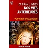Nos vies antrieures, une thrapie pour demainpar Brian-L Weiss
