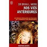 Nos vies ant�rieures, une th�rapie pour demainpar Brian-L Weiss