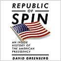 Republic of Spin: An Inside History of the American Presidency Hörbuch von David Greenberg Gesprochen von: Christopher Price