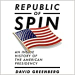 Republic of Spin: An Inside History o...