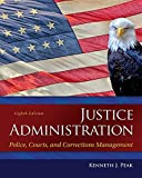 Justice Administration: Police, Courts, and Corrections Management (8th Edition)