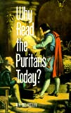 Why Read the Puritans Today? (1573580953) by Kistler, Don