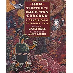 How Turtle's Back Was Cracked: A Traditional Cherokee Tale