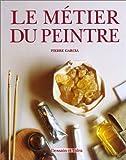 echange, troc Pierre Garcia - Le métier du peintre, édition complète