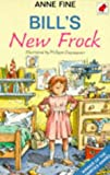 Bill's New Frock (0749703059) by Anne Fine