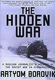 The Hidden War: A Russian Journalist's Account of the Soviet War in Afghanistan