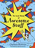 The Kids' Book of Awesome Stuff