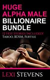 Huge Hung Alpha Male Billionaire Bundle: 12 Hot Stories: (Painful First Time, Domestic Discipline, Spanking, BDSM, Cuckold)