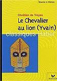 echange, troc A. Carrere - Yvain : Le Chevalier au lion