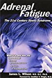 img - for Adrenal Fatigue: The 21st Century Stress Syndrome book / textbook / text book