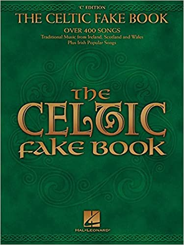 The celtic fake book : Partition : Over 400 songs: traditional music from Ireland, Scotland and Wales. Plus Irish popular songs  