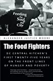 The Food Fighters: DC Central Kitchens First Twenty-Five Years on the Front Lines of Hunger and Poverty