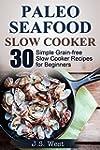 Paleo: Paleo Seafood Slow Cooker: 30...