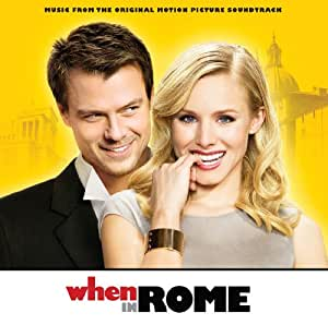 When in Rome (Music From The Original Motion Picture Soundtrack)