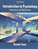 Introduction to Psychology: Exploration and Application (0534349668) by Dennis Coon