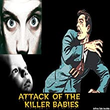 Attack of the Killer Babies Audiobook by Jeffrey Jeschke Narrated by Rachel Roth