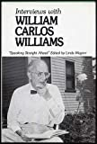 "Interviews With William Carlos Williams: ""Speaking Straight Head"" (New Directions Book)"