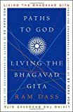 Paths to God: Living the Bhagavad Gita (1400054036) by Dass, Ram