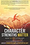 img - for Character Strengths Matter: How to Live a Full Life (Positive Psychology News) by Polly, Shannon, Britton, Kathryn H.(June 7, 2015) Paperback book / textbook / text book