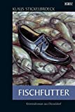 Fischfutter: Kriminalroman aus D�sseldorf (Privatdetektiv Hartmann)