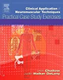 Clinical Application of Neuromuscular Techniques: Practical Case Study Exercises