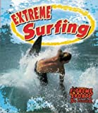 Extreme Surfing (Extreme Sports-No Limits!)