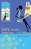 Lucy un peu... beaucoup... à la folie