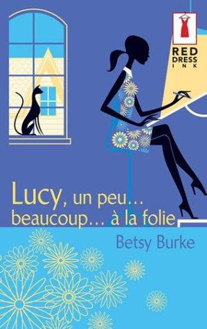 Lucy un peu... beaucoup... à la folie - Betsy Burke 51V6NJBM1RL