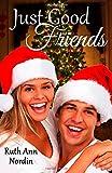 Just Good Friends (Omaha Contemporary Romances) (Volume 3)