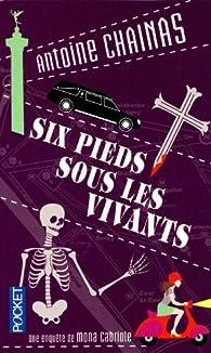 Six pieds sous les vivants par Antoine Chainas