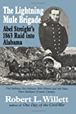 The Lightning Mule Brigade: Abel Streight's 1863 Raid into Alabama