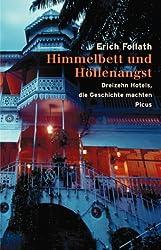 Himmelbett und Höllenangst: Dreizehn Hotels, die Geschichte machten