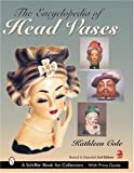 img - for The Encyclopedia of Head Vases (A Schiffer Book for Collectors) book / textbook / text book