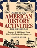 Ready-To-Use American History Activities for Grades 5-12: Lessons and Skillsheets from Pre-Columbus to the Space Age