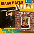 Double Feature : Music From The Soundtracks Of Three Tough Guys & Truck Turner