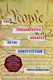 img - for The Conservative Assault on the Constitution book / textbook / text book
