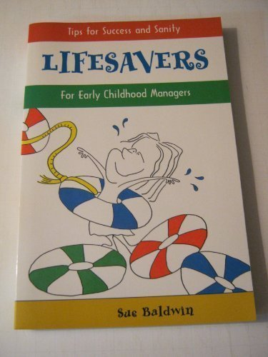 Lifesavers: Tips for Success and Sanity for Early Childhood Managers