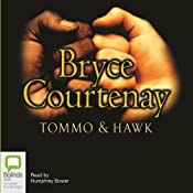 Tommo and Hawk: The Australian Trilogy, Book 2 | [Bryce Courtenay]